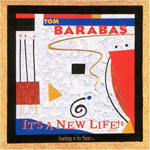 Tom Barabas. It's a New Life. 1998